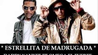 Daddy Yankee Ft  Omega el Fuerte- Estrellita De Madrugada