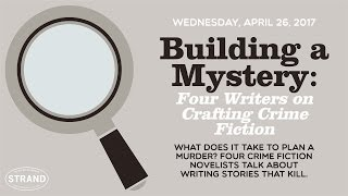 Building a Mystery: Four Writers on Crafting Crime Fiction