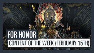 FOR HONOR - New content of the week (February 15th)