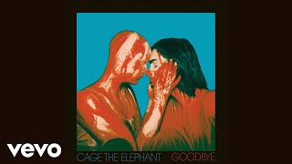 [3.98 MB] Cage The Elephant - Goodbye (Audio)