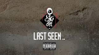 BiGSaM - Last Seen | OFFICIAL AUDIO | PROD BY Da MoJaNaD