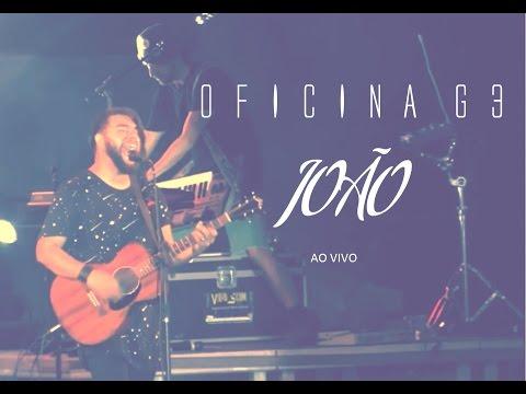 Oficina G3 | João (Ao Vivo)