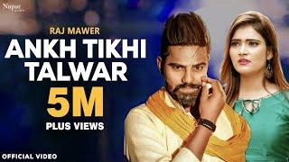 Aankh Tikhi Talwar Raj Mawer | Anuj Sehrawat, Divya Jangid | New Haryanvi Songs Haryanavi 2019