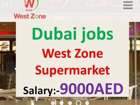 Free Jobs In Dubai West Zone Supermarket Salary :- 9000AED.