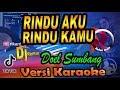 Gambar cover DJ SLOW REMIX RINDU AKU RINDU KAMU - Doel Sumbang Karaoke Tanpa Vocal