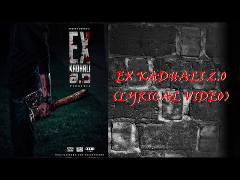 EX KADHALI 2.0 (Official LYRICAL VIDEO) - Shaddy Danny