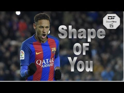 Neymar - Shape Of You | 2017 HD