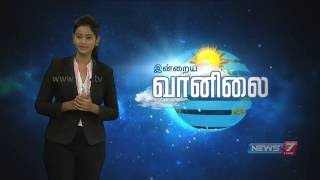 Weather Forecast | 01.06.2016 | News7 Tamil