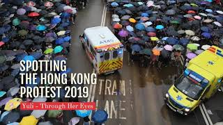 SPOTTING THE HONG KONG PROTEST | Yuli - Through Her Eyes