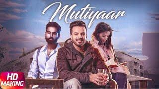 Mutiyaar (Making) | Happy Raikoti | Parmish Verma | Speed Records