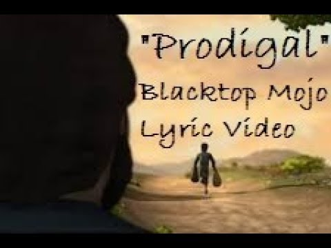 Prodigal - Lyric Video - Blacktop Mojo