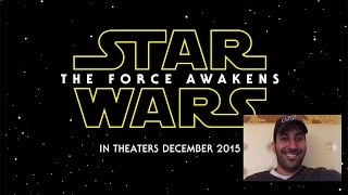 Star Wars Episode VII: The Force Awakens - Official Trailer Reaction Video