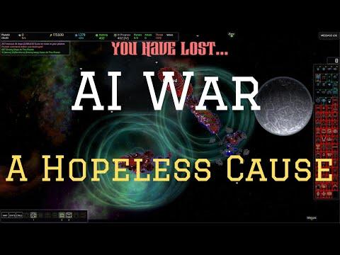 AI War Classic - A Hopeless Cause  