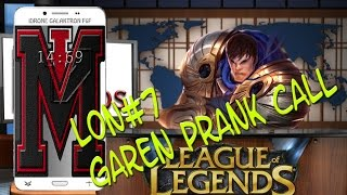 M4s: LON #7 The prank call with Garen