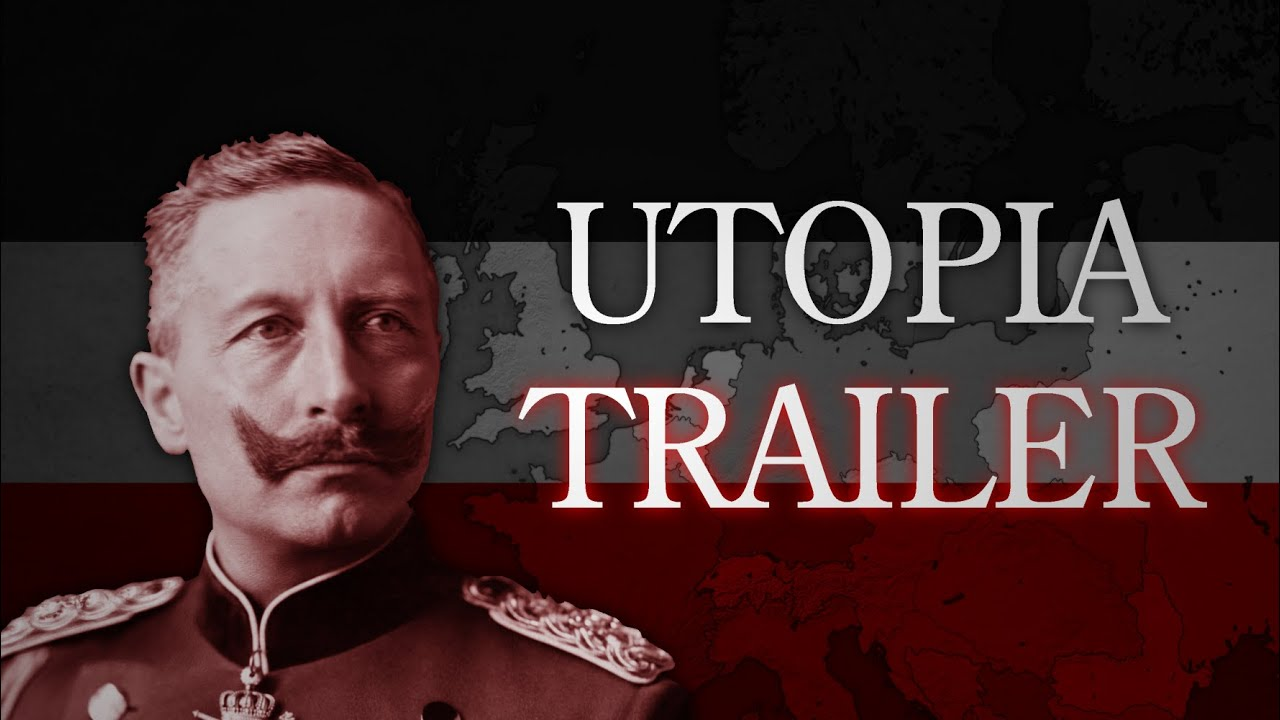 Utopia | Alternate History of Europe - Trailer