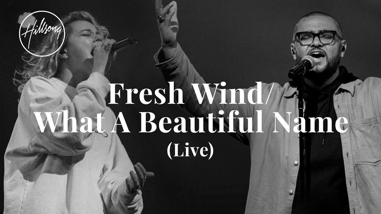 Fresh Wind / What A Beautiful Name (Live) - Hillsong Worship