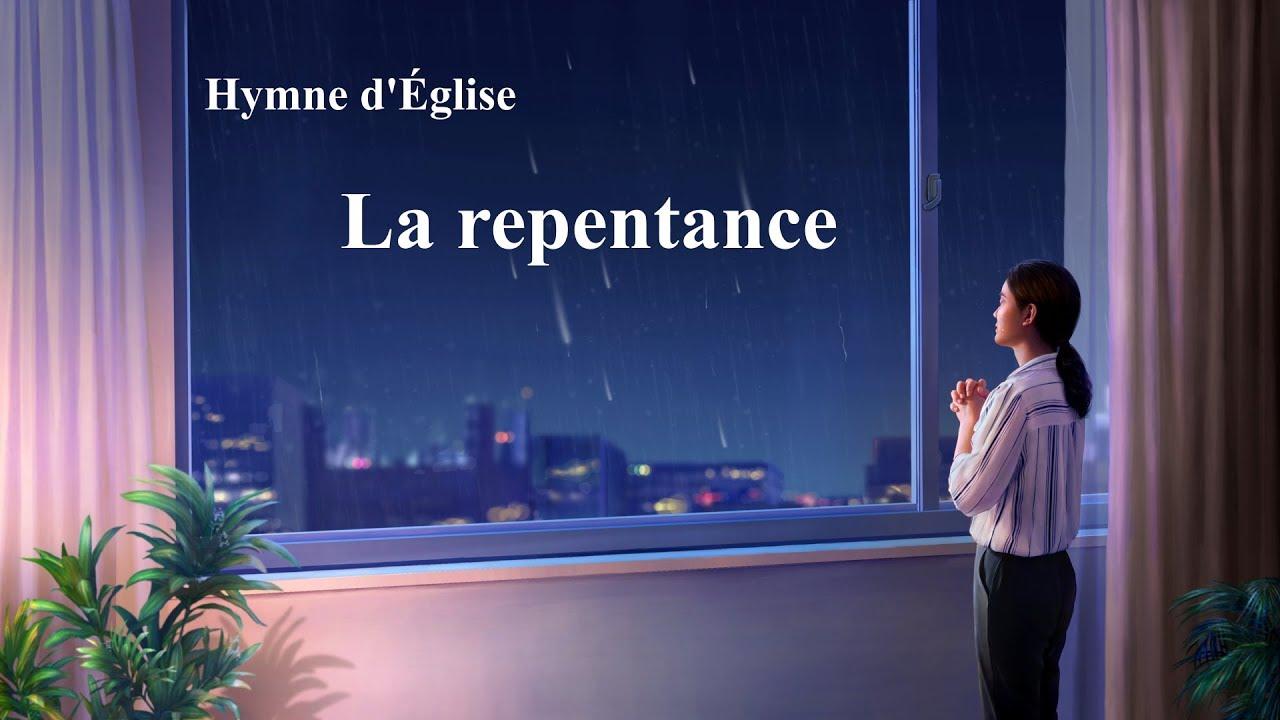 « La repentance » Chant chrétien en français avec paroles