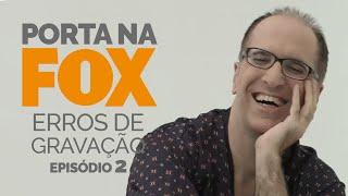Vídeo - Erros de Gravação – Fox – Temporada 2 | Episódio 2