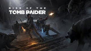 Стрим. Прохождение  Rise of the Tomb Raider