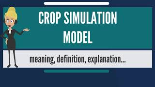 What is CROP SIMULATION MODEL? What does CROP SIMULATION MODEL mean?
