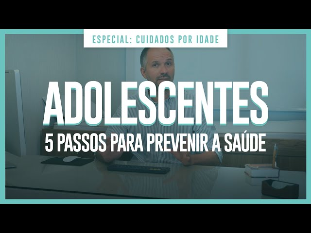 ADOLESCENTES - 5 PASSOS PARA PREVENIR A SAÚDE