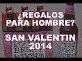 IDEAS DE REGALOS PARA HOMBRE PARA SAN VALENTIN 2014