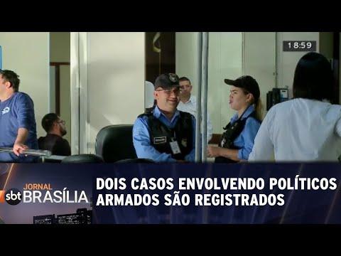Dois casos envolvendo políticos armados são registrados | Jornal SBT Brasília 11/09/2018