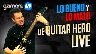 Lo Bueno y Lo Malo de Guitar Hero Live