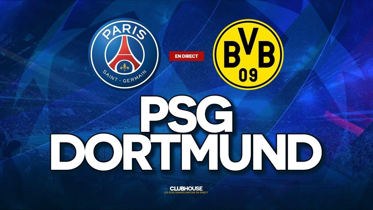 🔴 PSG – DORTMUND // CHAMPIONS LEAGUE // ClubHouse ( paris vs bvb )