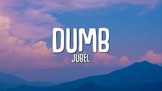 Download Jubël - Dumb (Lyrics)