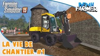 Farming Simulator 15 | La Vie de Chantier | Episode 1