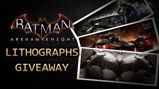 Batman: Arkham Knight - Lithographs Giveaway