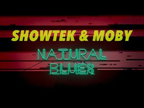 Showtek & Moby - Natural Blues [Official Lyric Video]