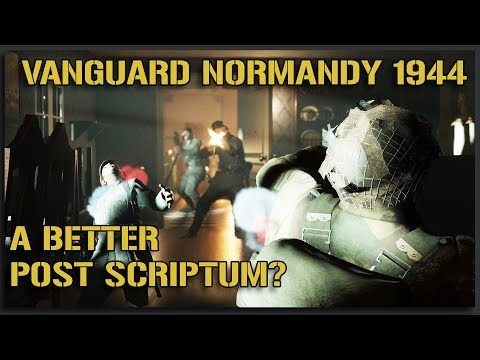 A Better Post Scriptum? - Vanguard: Normandy 1944 Gameplay Reaction