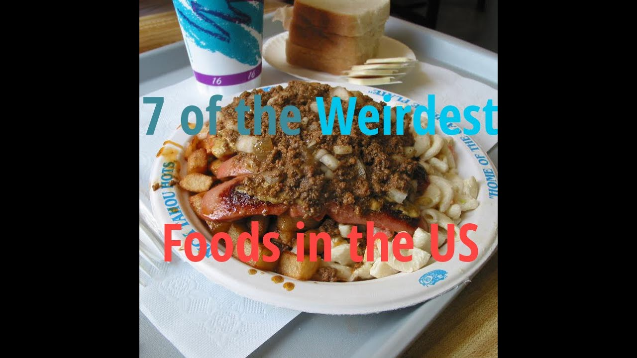 The Top 25 Weirdest Foods People Eat in the U S