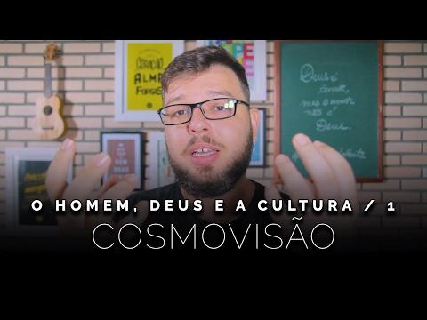 """COSMOVISÃO - Série """"O Homem, Deus e a Cultura"""" ep. 1"""