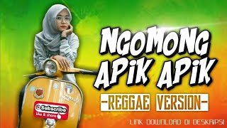 Download Mp3 Ngomong Apik Apik - Reggae Version
