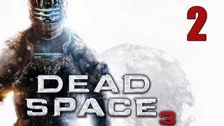 """Dead Space 3 Walkthrough - Part 2 """"Fanatics"""" (Let"""