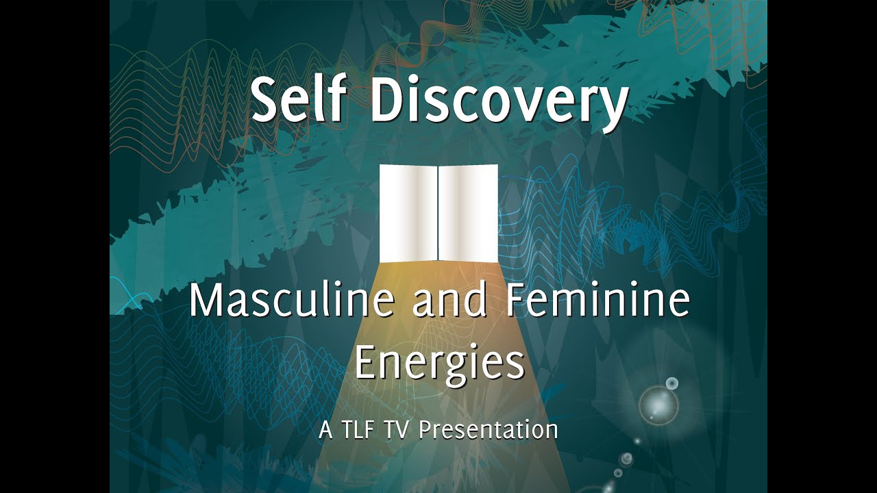Self Discovery: Masculine and Feminine Energies - Conversations with Harold  W Becker