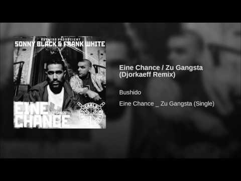Eine Chance / Zu Gangsta (Djorkaeff Remix)