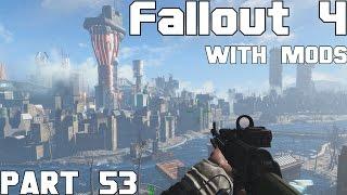 Fallout 4 Walkthrough with Mods Part 53