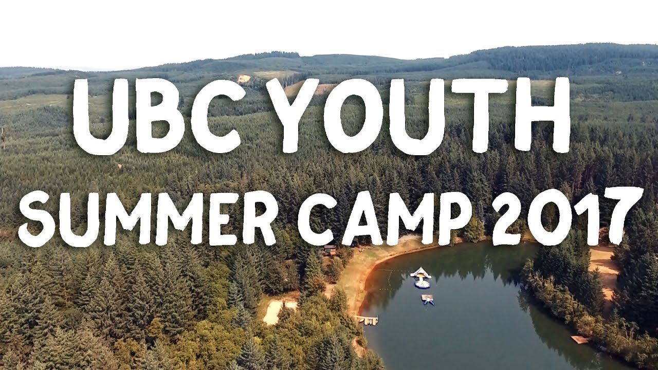 UBC Youth | - | Camp 2017 Overview in 4K!