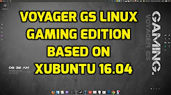 Voyager Linux GS Gaming Edition