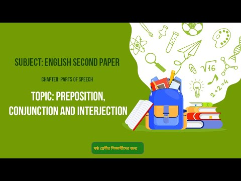 3. English 2nd Paper (Class 6)- Parts of Speech - Preposition, Conjunction and Interjection