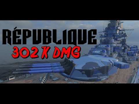 302K DMG For the Republique fench TX || World of Warships