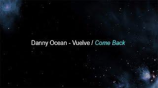 Gambar cover Danny Ocean -  Vuelve (English Lyric Translation)