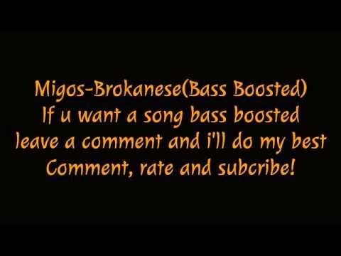 Migos-Brokanese(Bass Boosted)