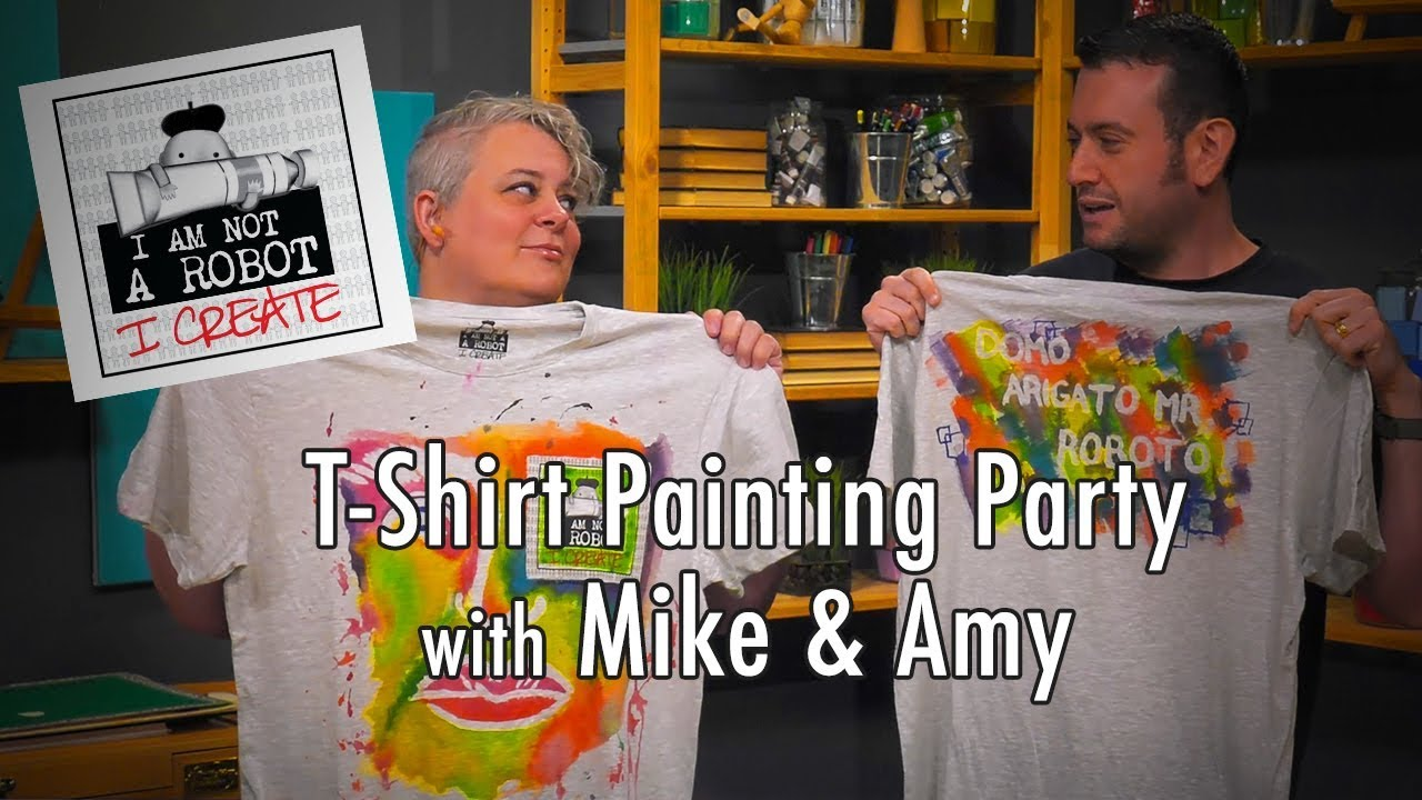 3a9cab94 T-Shirt Painting Party - I Am Not A Robot, I Create! - YouTube
