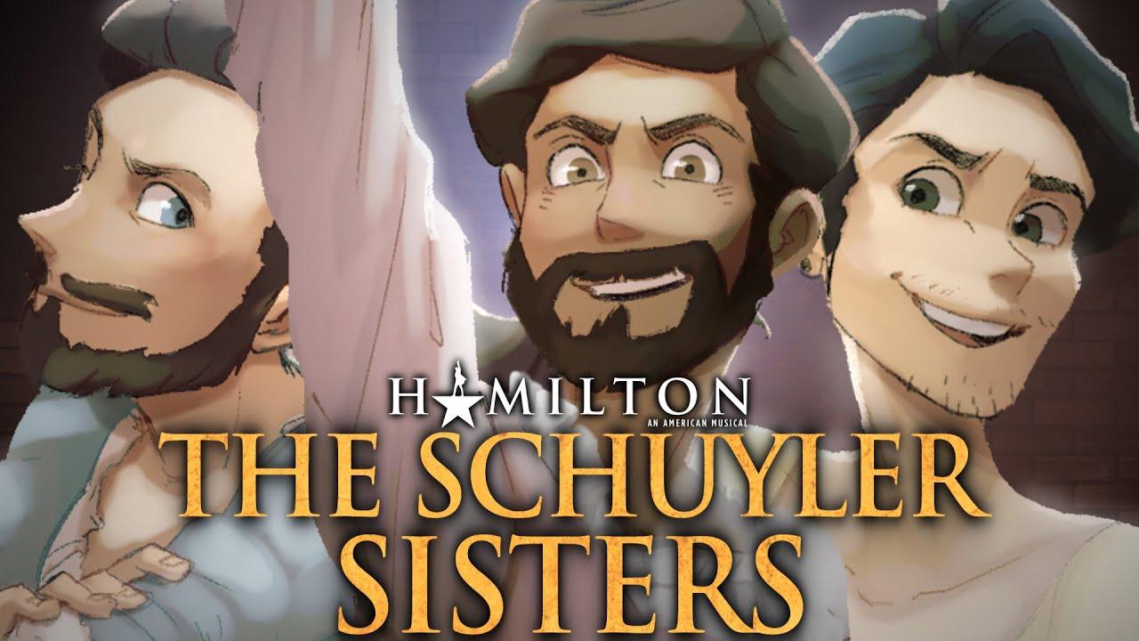 THE SCHUYLER SISTERS [Brothers] - Caleb Hyles, @annapantsu, @Jonathan Young, @NateWantsToBattIe