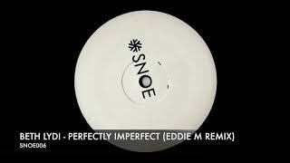 Beth Lydi - Perfectly Imperfect (Eddie M Remix) // SNOE006